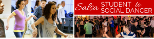 Salsa Student Today, Social Dancer Tomorrow!