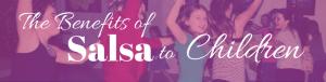 The Benefits of Children Dancing Salsa