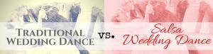 Traditional Wedding Dance vs. Salsa Wedding Dance