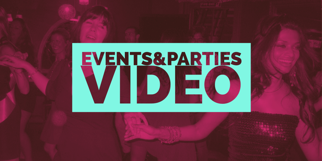 Events & Parties Video