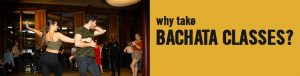 Why take Bachata classes?