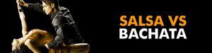 Salsa vs Bachata